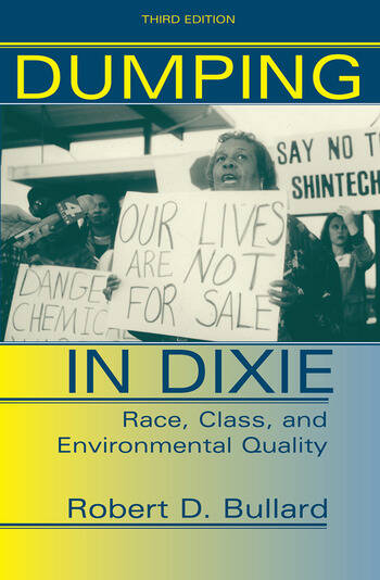 Dumping In Dixie Race, Class, And Environmental Quality, Third Edition book cover