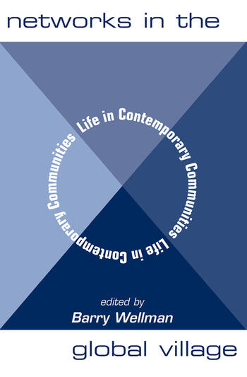Networks In The Global Village Life In Contemporary Communities book cover