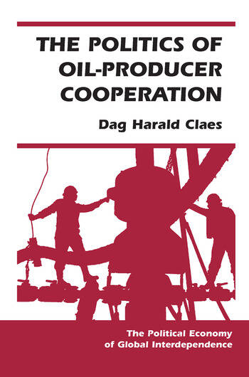The Politics Of Oil-producer Cooperation book cover