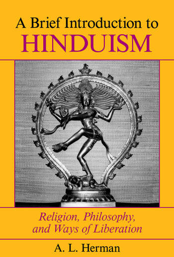 A Brief Introduction To Hinduism Religion, Philosophy, And Ways Of Liberation book cover