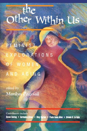 The Other Within Us Feminist Explorations Of Women And Aging book cover