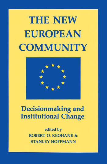 The New European Community Decisionmaking And Institutional Change book cover