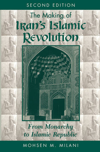 The Making Of Iran's Islamic Revolution From Monarchy To Islamic Republic, Second Edition book cover