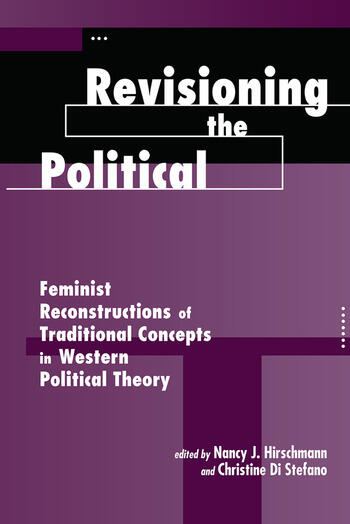 Revisioning The Political Feminist Reconstructions Of Traditional Concepts In Western Political Theory book cover