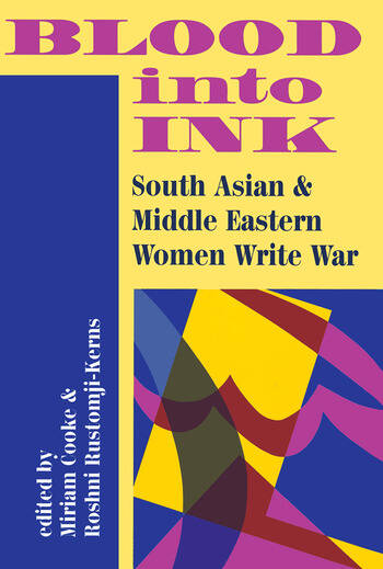 Blood Into Ink South Asian And Middle Eastern Women Write War book cover