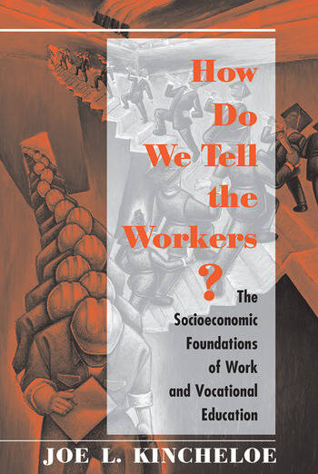 How Do We Tell The Workers? The Socioeconomic Foundations Of Work And Vocational Education book cover