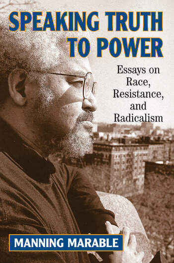 Speaking Truth To Power Essays On Race, Resistance, And Radicalism book cover
