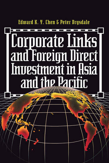 Corporate Links And Foreign Direct Investment In Asia And The Pacific book cover