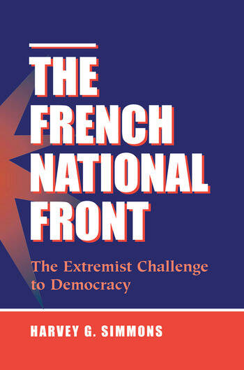 The French National Front The Extremist Challenge To Democracy book cover