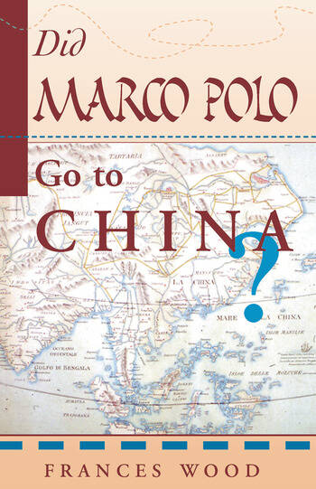 Did Marco Polo Go To China? book cover