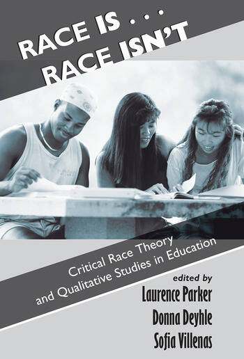 Race Is...Race Isn't Critical Race Theory And Qualitative Studies In Education book cover