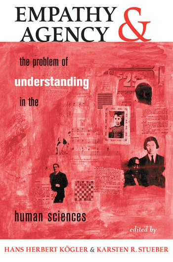 Empathy And Agency The Problem Of Understanding In The Human Sciences book cover
