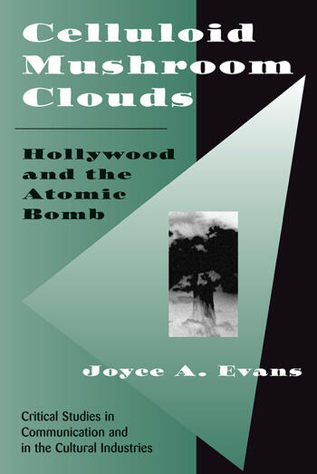 Celluloid Mushroom Clouds Hollywood And Atomic Bomb book cover