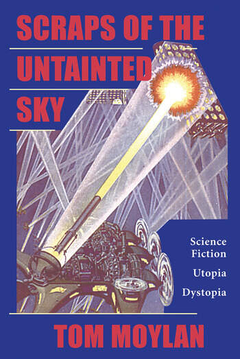 Scraps Of The Untainted Sky Science Fiction, Utopia, Dystopia book cover