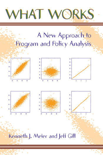 What Works A New Approach To Program And Policy Analysis book cover