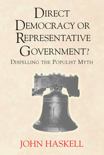 Direct Democracy Or Representative Government? Dispelling The Populist Myth book cover