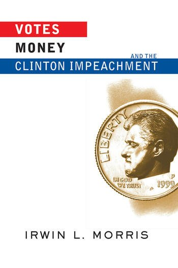Votes, Money, And The Clinton Impeachment book cover