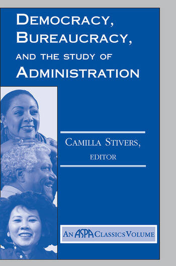 Democracy, Bureaucracy, And The Study Of Administration book cover