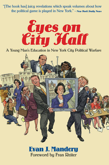 Eyes On City Hall A Young Man's Education In New York City Political Warfare book cover