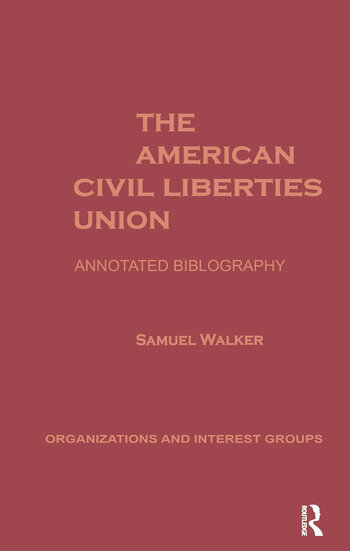 The American Civil Liberties Union An Annotated Bibliogrpahy book cover