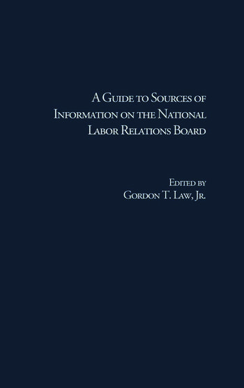 A Guide to Sources of Information on the National Labor Relations Board book cover