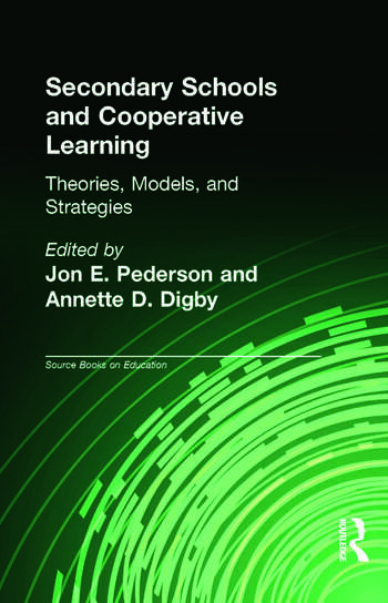 Secondary Schools and Cooperative Learning Theories, Models, and Strategies book cover