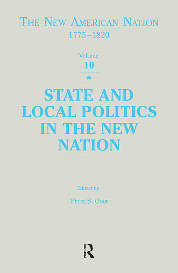 State & Local Politics in the New Nation book cover
