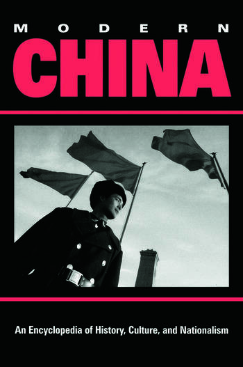 Modern China An Encyclopedia of History, Culture, and Nationalism book cover