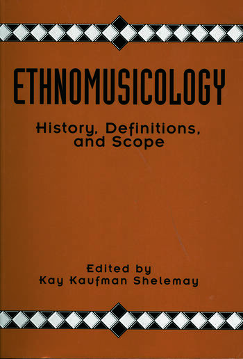 Ethnomusicology History, Definitions, and Scope: A Core Collection of Scholarly Articles book cover