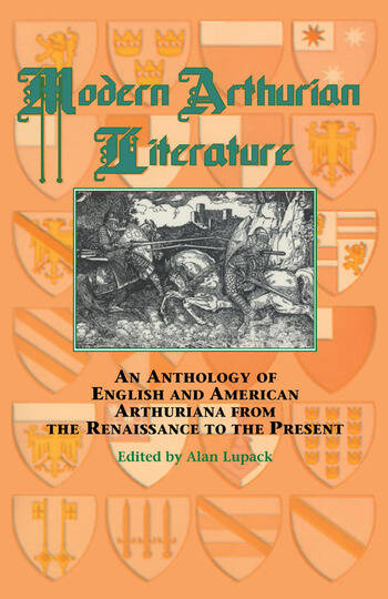 Modern Arthurian Literature An Anthology of English & American Arthuriana from the Renaissance to the Present book cover