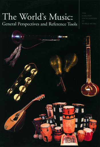 The Garland Encyclopedia of World Music The World's Music: General Perspectives and Reference Tools book cover