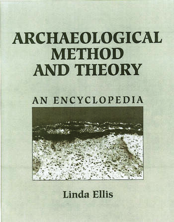 Archaeological Method and Theory An Encyclopedia book cover