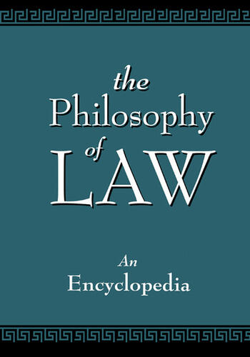 The Philosophy of Law An Encyclopedia book cover