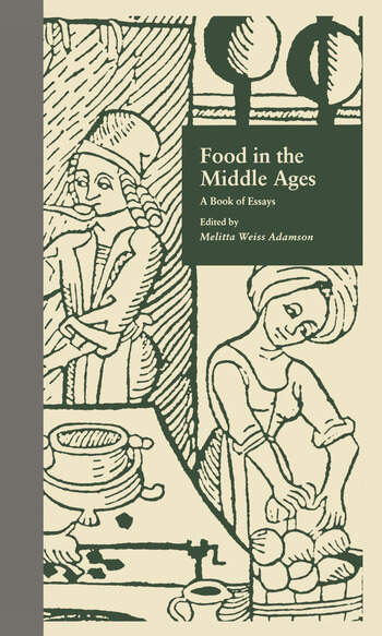 Food in the Middle Ages A Book of Essays book cover