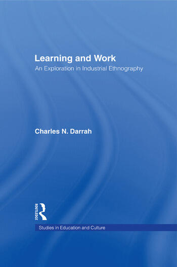 Learning and Work An Exploration in Industrial Ethnography book cover