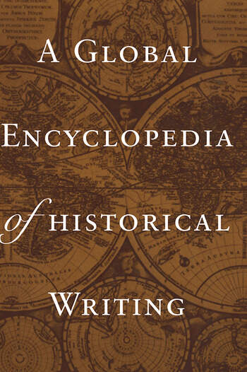 A Global Encyclopedia of Historical Writing book cover