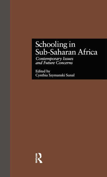 Schooling in Sub-Saharan Africa Contemporary Issues and Future Concerns book cover