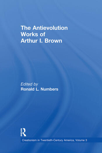 The Antievolution Works of Arthur I. Brown book cover