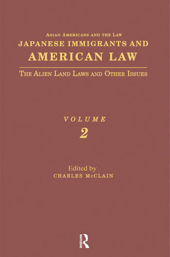 Japanese Immigrants and American Law The Alien Land Laws and Other Issues book cover