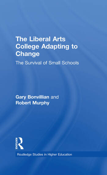 The Liberal Arts College Adapting to Change The Survival of Small Schools book cover