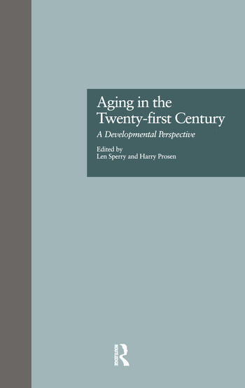 Aging in the Twenty-first Century A Developmental Perspective book cover