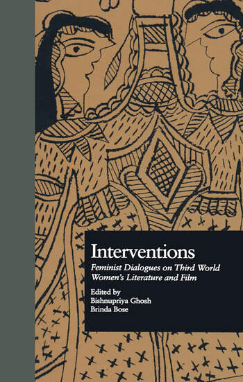 Interventions Feminist Dialogues on Third World Women's Literature and Film book cover