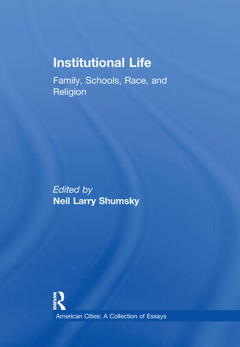 Institutional Life Family, Schools, Race, and Religion book cover