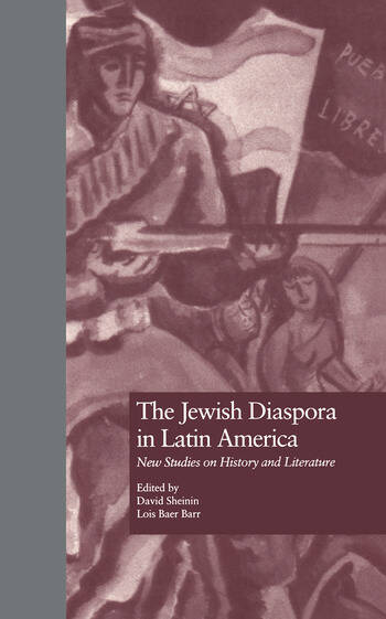 The Jewish Diaspora in Latin America New Studies on History and Literature book cover