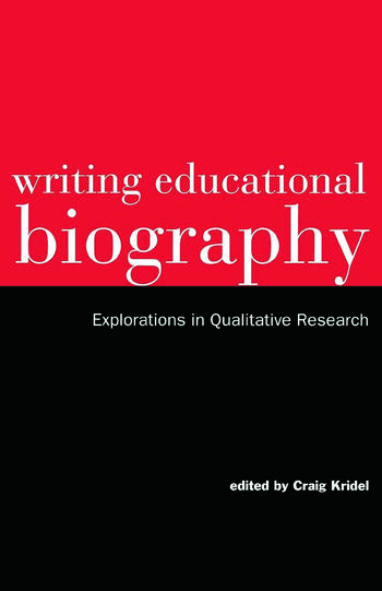 Writing Educational Biography Explorations in Qualitative Research book cover