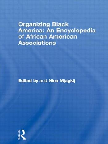 Organizing Black America: An Encyclopedia of African American Associations book cover