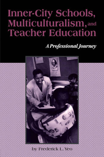 Inner-City Schools, Multiculturalism, and Teacher Education A Professional Journey book cover
