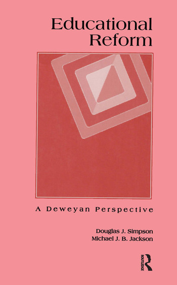 Educational Reform A Deweyan Perspective book cover