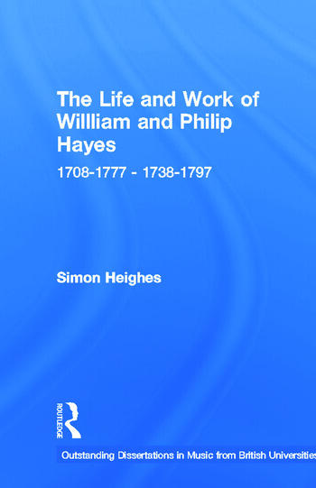 The Life and Work of William and Philip Hayes 1708-1777--1738-1797 book cover