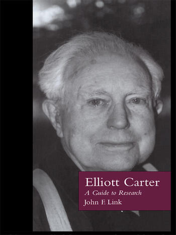 Elliott Carter A Guide to Research book cover